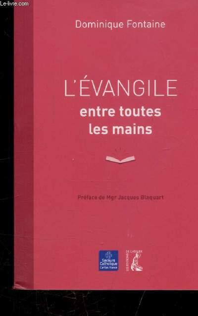 L'EVANGILE ENTRE TOUTES MAINS