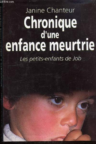 CHRONIQUE D'UNE ENFANCE MEURTRIERE - LES PETITS-ENFANTS DE JOB