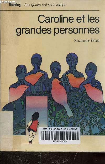 CAROLINE ET LES GRANDES PERSONNES - COLLECTION AU QUATRES COIN DU TEMPS N° 1 -