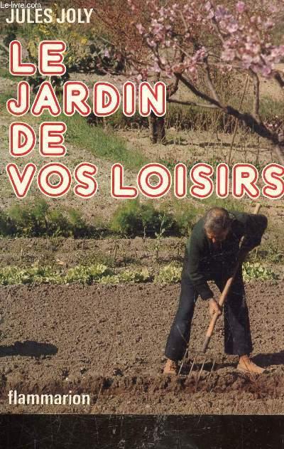 LE JARDIN DE VOS LOISIRS- COLLECTION LA TERRE -