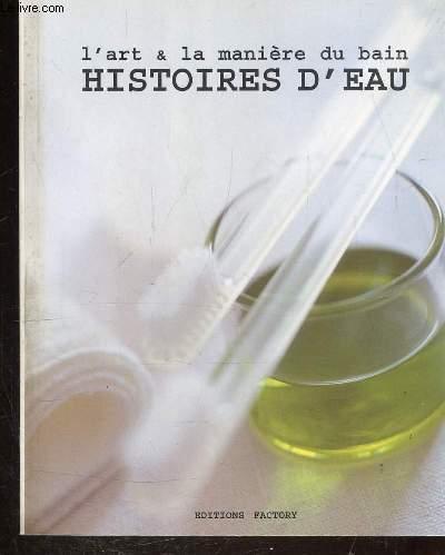 HISTOIRES D'EAU - L'ART ET LA MANIERE DU BAIN