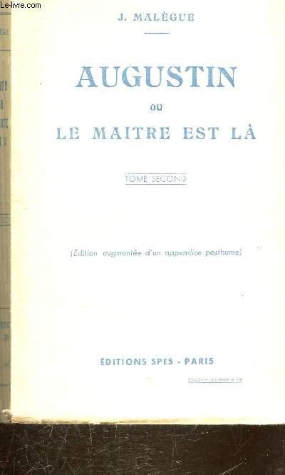 AUGUSTIN OU LE MAITRE EST LA - TOME SECOND -