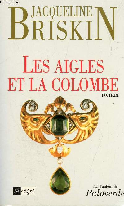 LES AIGLES ET LA COLOMBE - ROMAN.