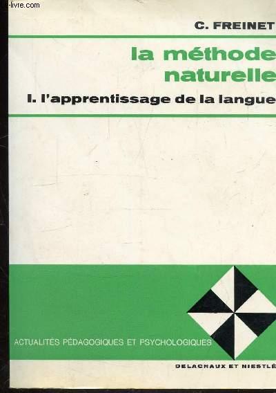 LA METHODE NATURELLE - 1 - L'APPRENTISSAGE DE LA LANGUE