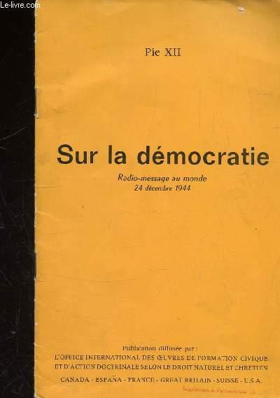 SUR LA DEMOCRATIE - RADIO-MESSAGE AU MONDE - 24 DECEMBRE 1944