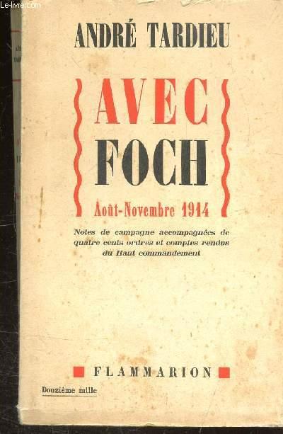 AVEC FOCH  AOUT-NOVEMBRE 1944-Notes de campagne accompagnées de quatre cents ordres et comptes rendus du Haut commandement