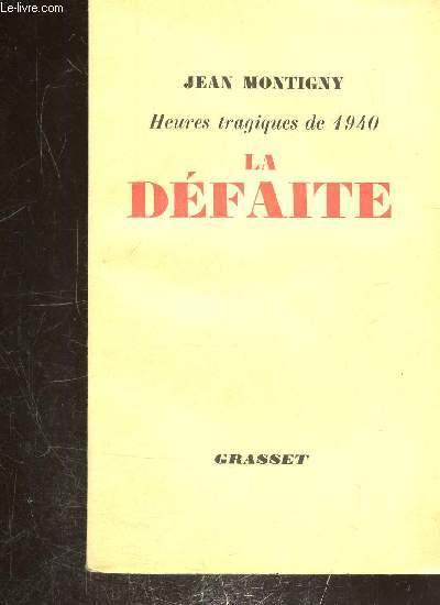 HEURES TRAGIQUES DE 1940 - LA DEFAITE -