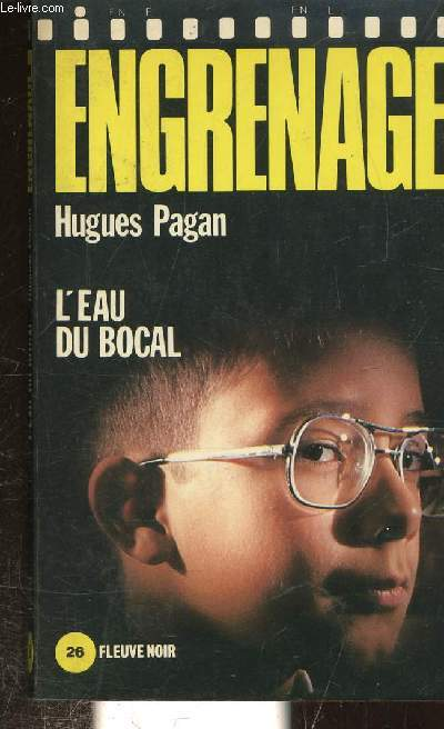 ENGRENAGE - L'EAU DU BOCAL - FLEUVE NOIR N°26