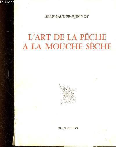 L'ART DE LA PECHE A LA MOUCHE SECHE