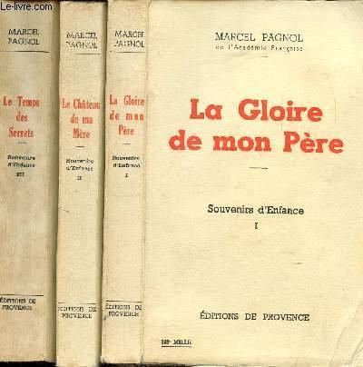 SOUVENIRS D'ENFANCE - 3 TOMES EN 3 VOLUMES - LA GLOIRE DE MON PERE - LE CHATEAU DE MA MERE - LE TEMPS DES SECRETS
