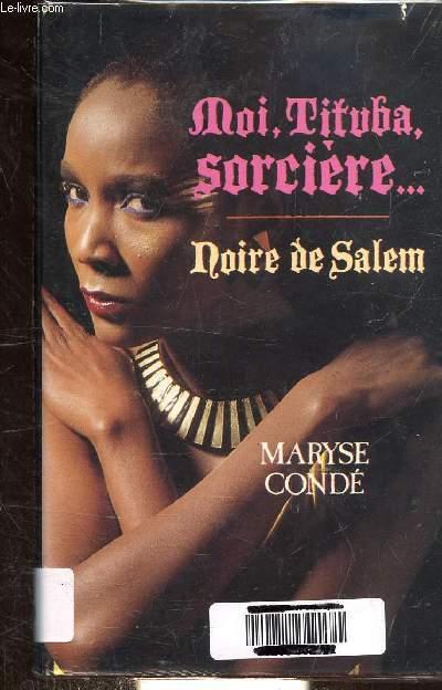 MOI, TITUBA, SORCIERE... NOIRE DE SALEM