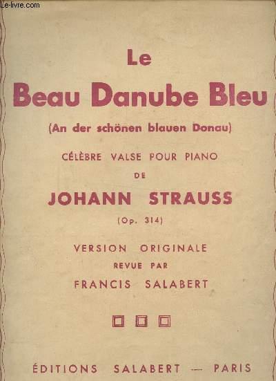 LE BEAU DANUBE BLEU - CELEBRE VALSE POUR PIANO -  VERSION ORIGINALE REVUE PAR FRANCIS SALABERT - E.A.S 10364
