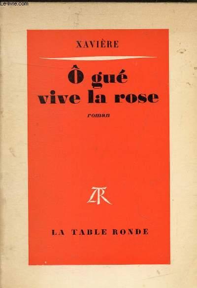 O GUE VIVE LA ROSE - ROMAN.