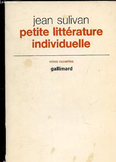 PETITE LITTERATURE INDIVIDUELLE SUIVIE DE LOGIQUE DE L'ECRIVAIN CHRETIEN - COLLECTION VOIES OUVERTES.