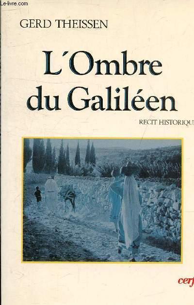 L'OMBRE DU GALILEEN - RECIT HISTORIQUE.