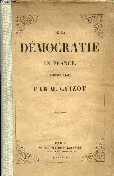 DE LA DEMOCRATE EN FRANCE - JANVIER 1849 .