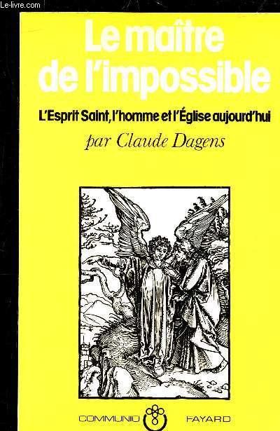 LE MAITRE DE L'IMPOSSIBLE L'ESPRIT SAINT L'HOMME ET L'EGLISE AUJOURD'HUI - COLLECTION COMMUNIO.