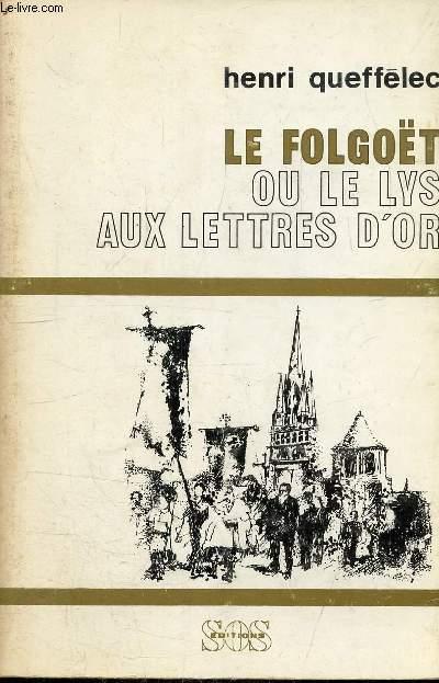 LE FOLGOET OU LE LYS AUX LETTRES D'OR