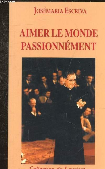 AIMER LE MONDE PASSIONNEMENT - COLLECTION DU LAURIER.