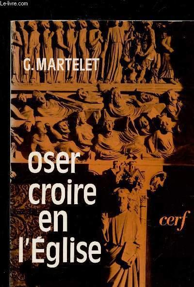 OSER CROIRE EN L'EGLISE.