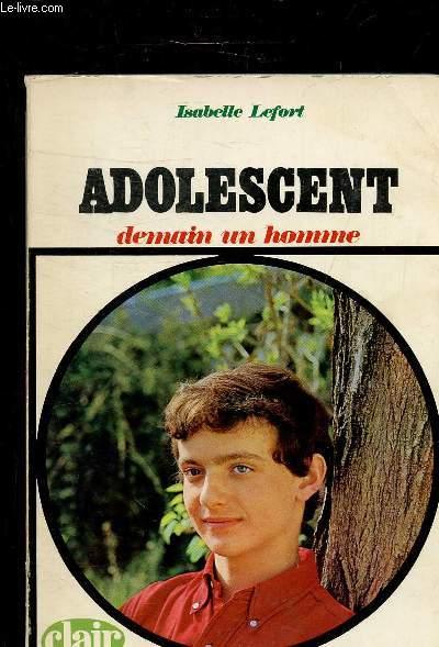 ADOLESCENT DEMAIN UN HOMME - COLLECTION CLAIR AVENIR.