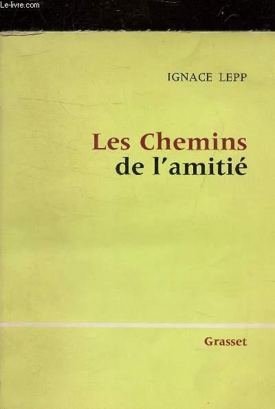 LES CHEMINS DE L'AMITIE.