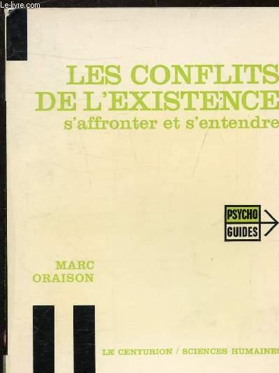 LES CONFLITS DE L'EXISTENCE S'AFFRONTER ET S'ENTENDRE.
