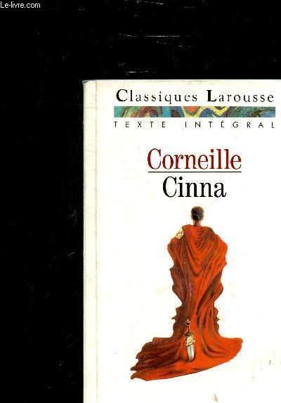 CINNA OU LA CLEMENCE D'AUGUSTE - TRAGEDIE - COLLECTION CLASSIQUES LAROUSSE .