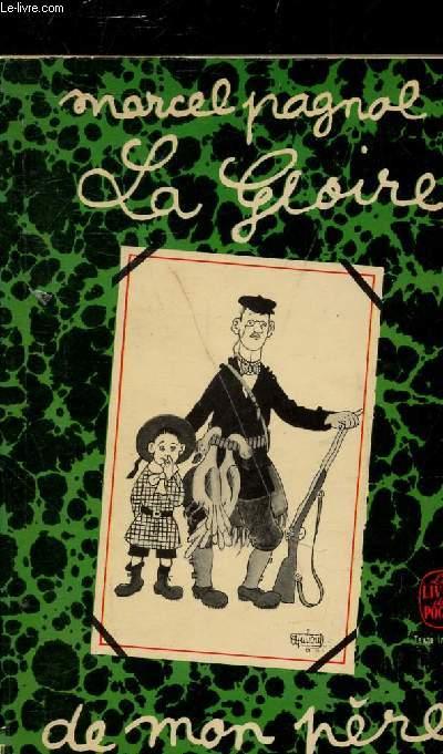 LA GLOIRE DE MON PERE - SOUVENIRS D'ENFANCE - COLLECTION LE LIVRE DE POCHE N°1359/1360.