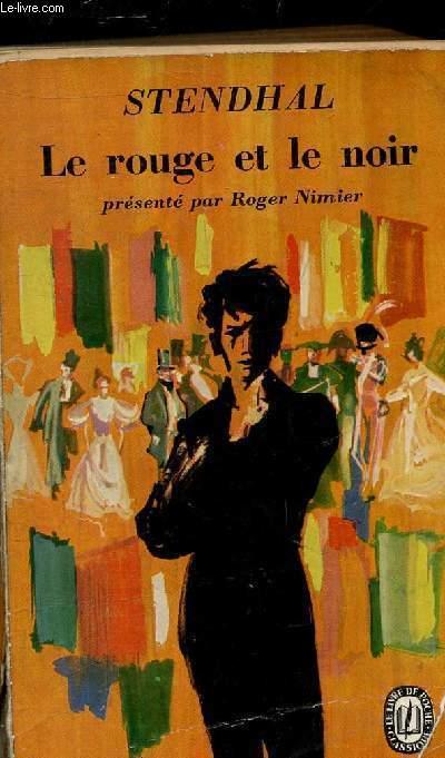 LE ROUGE ET LE NOIR - COLLECTION LE LIVRE DE POCHE CLASSIQUE N°357/358..