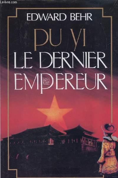 PU YI - LE DERNIER EMPEREUR -