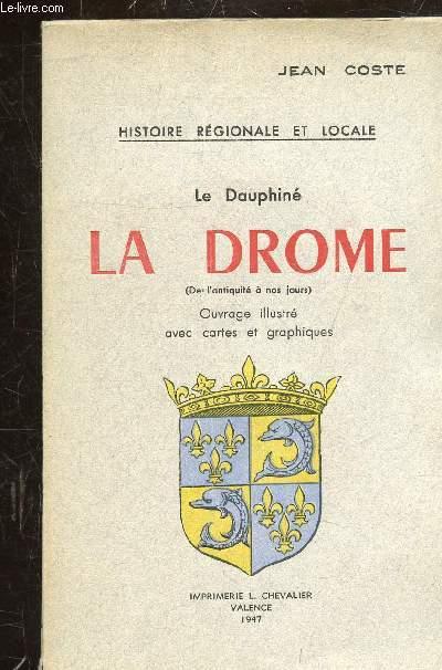HISTOIRE REGIONALE ET LOCALE - LE DAUPHINE - LA DROME (DE L'ANTIQUITE A NOS JOURS)