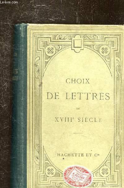 CHOIX DE LETTRES DU XVIIIE SIECLE -