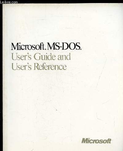 MICROSOFT MS-DOS VERSION 4.0- USER'S GUIDE AND USER'S REFERENCE