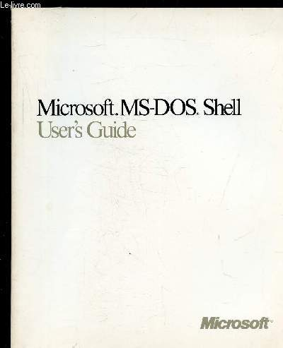 MICROSOFT MS-DOS SHELL USER'S GUIDE VERSION 1.0