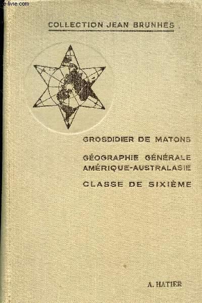 GEOGRAPHIE POUR L'ENSEIGNEMENT SECONDAIRE - CLASSE DE SIXIEME - GEOGRAPHIE GENERALE AMERIQUE ET AUSTRALASIE - 3E EDITION.