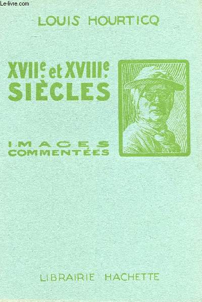 XVIIE ET XVIIIE SIECLES - ALBUM D'IMAGES COMMENTEES A L'USAGE DE LA CLASSE DE SECONDE DE L'ENSEIGNEMENT SECONDAIRE.