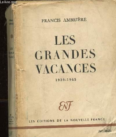 LES GRANDES VACANCES 1939-1945 -
