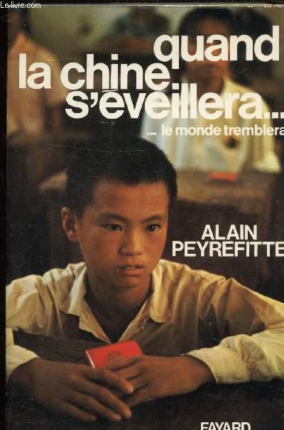 QUAND LA CHINE S'EVEILLERA... LE MONDE TREMBLERA