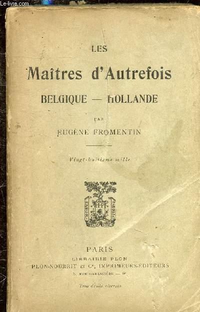 LES MAITRES D'AUTREFOIS - BELGIQUE - HOLLANDE -