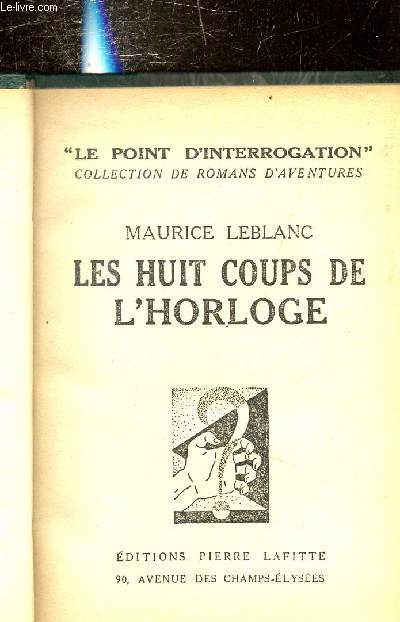 LES HUITS COUPS DE L'HORLOGE - COLLECTION POINT D'INTERROGATION.