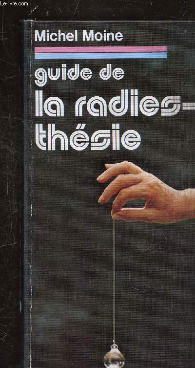 GUIDE DE LA RADIESTHESIE.