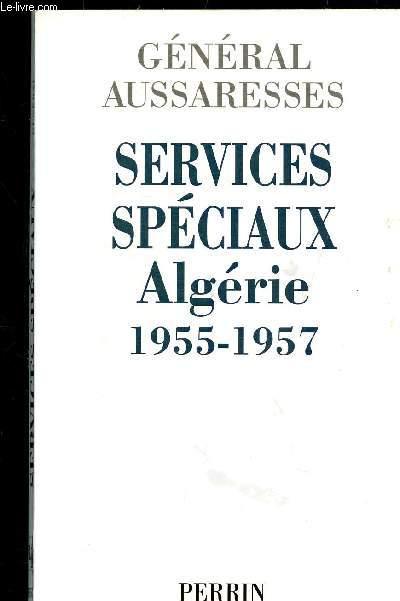 SERVICES SPECIAUX - ALGERIE - 1955 - 1957 -