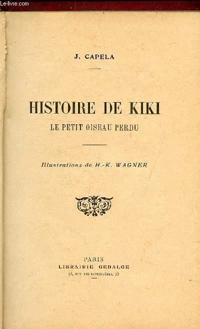 HISTOIRE DE KIKI - LE PETIT OISEAU