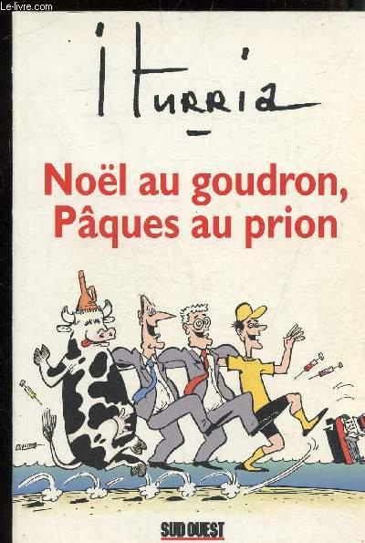 NOEL AU GOUDRON - PAQUES AU PRION
