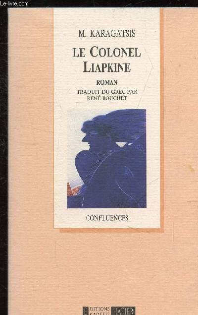 LE COLONEL LIAPKINE -COLLECTION CONFLUENCE.