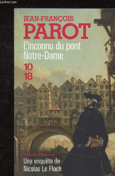 L'INCONNU DU PONT NOTRE DAME - COLLECTION 10/18 N° 5119 -