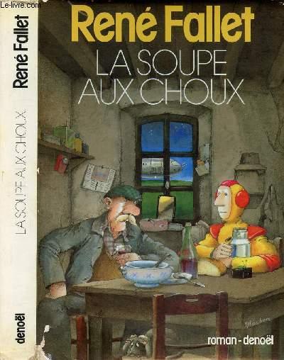 La Soupe Aux Choux De Fallet Rene Achat Livres Ref Ro80203990