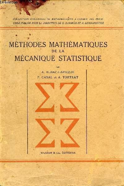 Méthodes mathématiques de la mécanique statistique, par A. Blanc-Lapierre, P. Casal et A. Tortrat,... Préface de Georges Darmois
