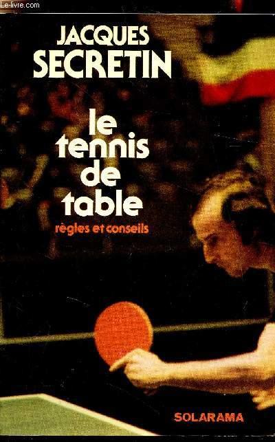 Le Tennis De Table Regles Et Conseils De Secretin Jacques Achat